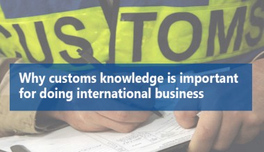 Why customs knowledge is so important for doing international business